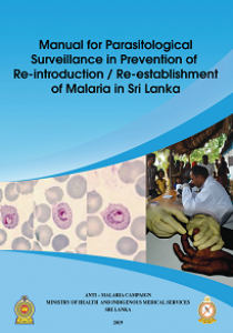 Manual for Parasitological Surveillance in prevention of reintroduction  or reestablishment of malaria in Sri Lanka